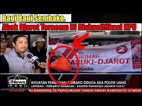 Bagi Bagi Sembako , Ahok Djarot Teracam Di Diskualifikasi KPU Mp3