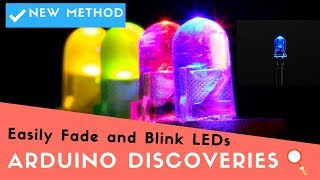 New Method: Easily Fade and Blink LEDs | 🔎Arduino Discoveries
