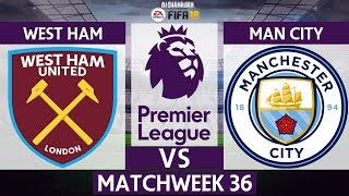 West Ham vs Manchester City ⚽️ | Premier League 2017/18 | Matchweek 36 | 29/04/2018 | FIFA 18