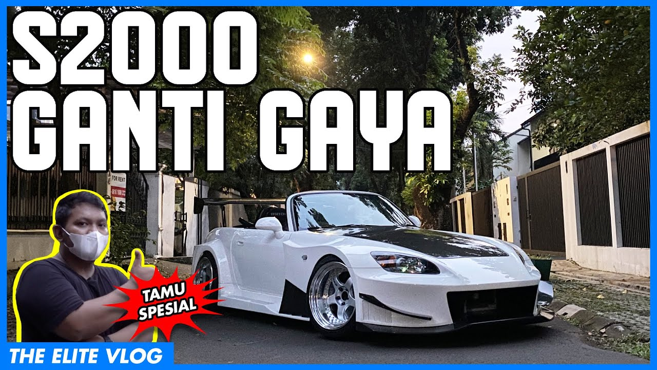 S2000 GANTI GAYA | THE ELITE VLOG