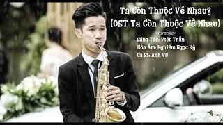 TA CÒN THUỘC VỀ NHAU | BEAT KARAOKE | ANH VŨ X VIỆT TRẦN | LGBT MUSIC