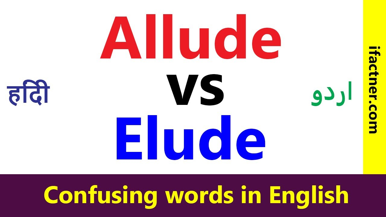 Allude Vs Elude Confusing Words In English Learn English