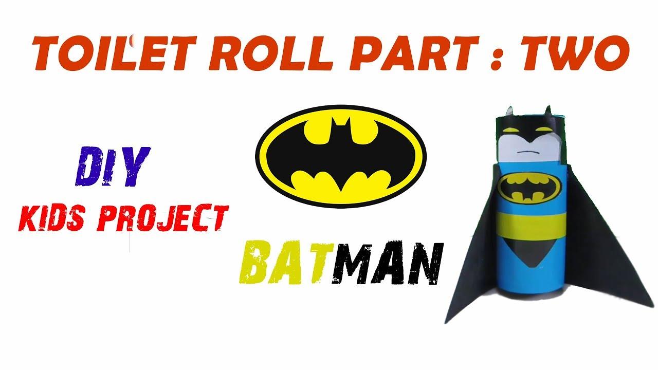 Batman Diy Toilet Paper Roll Craft Series 2 Youtube