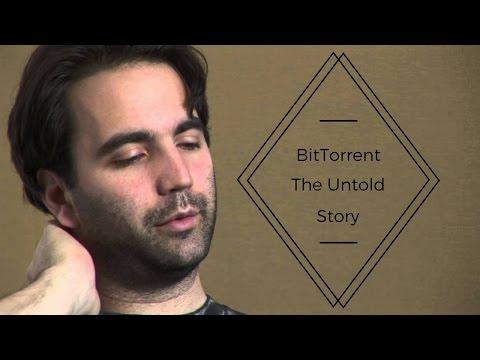 Bit torrent: The Untold Story