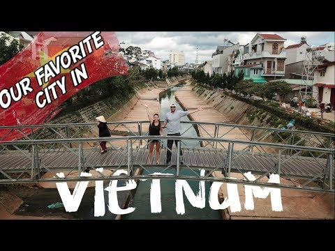 WHY YOU SHOULD VISIT DALAT (PART 1)   OUR FAVORITE CITY IN VIETNAM!
