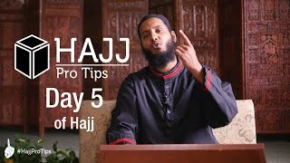 Day 5 of Hajj - #HajjProTips