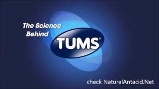 Science of Tums and More