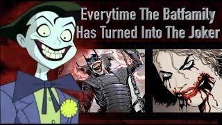 Everytime The Batfamily Has Turned Into The Joker