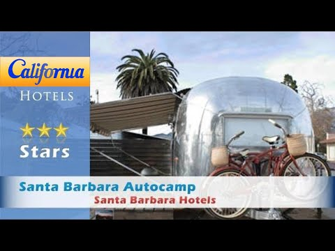 Santa Barbara Autocamp, Santa Barbara Hotels - California