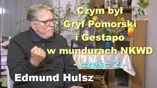 Czym był Gryf Pomorski i Gestapo w mundurach NKWD, część 2 - Edmund Hulsz