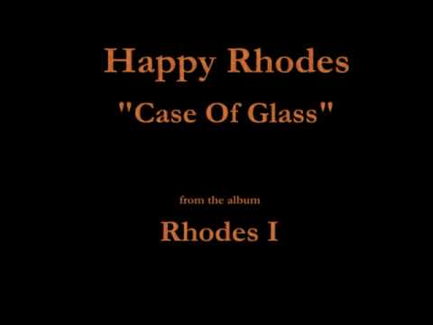 Happy Rhodes  Rhodes I  08  Case Of Glass 1986