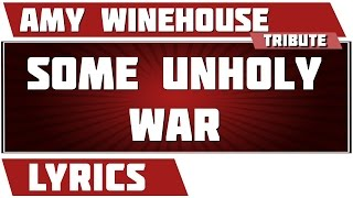 Some Unholy War - Amy Winehouse tribute - Lyrics