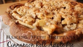 Baking Love With Brittany: Cinnamon Roll Apple Pie