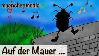 Kinderlieder deutsch - Auf der Mauer auf der Lauer sitzt ne kleine Wanze