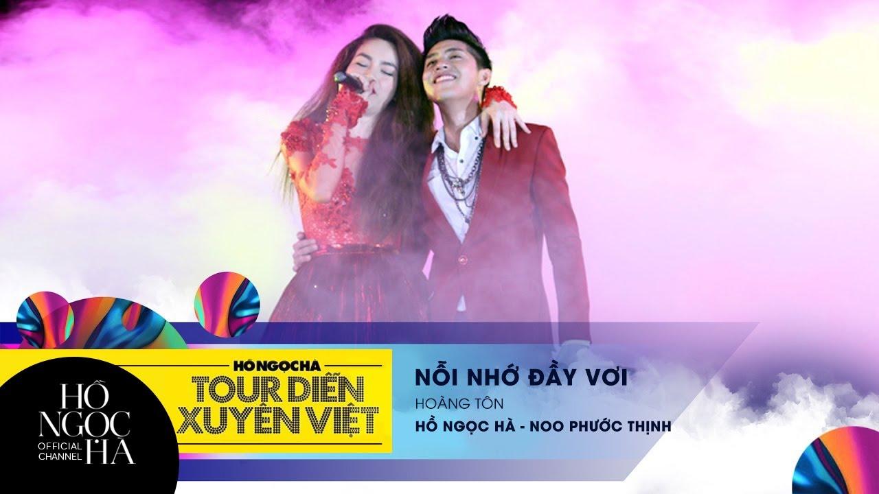 Nỗi Nhớ Đầy Vơi - Hồ Ngọc Hà, Noo Phước Thịnh | Tour Diễn Xuyên Việt