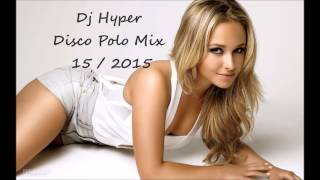 Dj Hyper - Disco Polo Mix  15/2015
