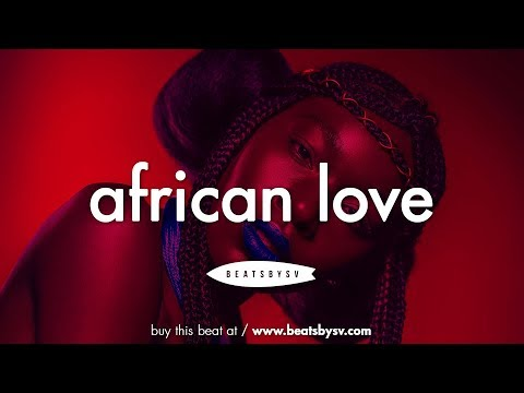 Afrobeat Instrumental 2019 ''African Love'' [Afro Pop Type Beat]