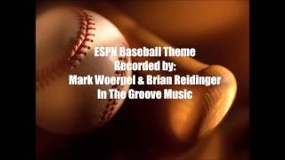 ESPN BASEBALL THEME recorded by Mark Woerpel & Brian Reidinger