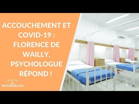 Accouchement et covid19: Florence de Wailly, psychologue répond ! - La Maison des maternelles #LMDM