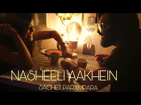 Nasheeli Aankhein | Sachet - Parampara - Official Video | Latest Hit Song 2019