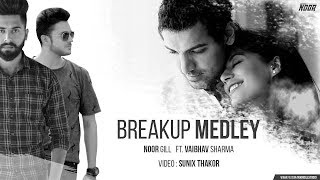 Breakup Medley | Noor Gill ft Vaibhav Sharma | Visual Sunix thakor | Multiplex