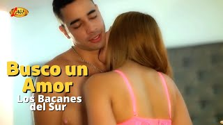 Busco un amor - Los Bacanes Del Sur,música norteña.