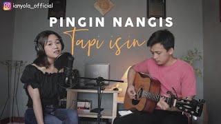 Pengen Nangis Tapi Isin - Safira Inema | ianyola Live Cover