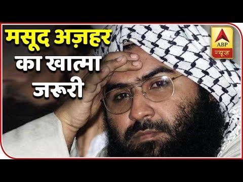 Pulwama Attack: Masood Azhar Should Meet Osama's Fate, Demands Country | ABP News