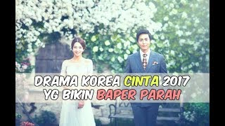 Video 12 Drama Korea 2017 yang Bikin BAPER PARAH download MP3, 3GP, MP4, WEBM, AVI, FLV April 2018