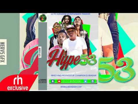 DJ BUNDUKI   2017 NEW KENYAN MUSIC  UGANDA, TANZANIA MIX,HYPE 53  RH EXCLUSIVE
