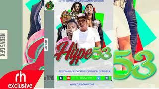DJ BUNDUKI   2017 NEW KENYAN MUSIC  UGANDA TANZANIA MIXHYPE 53  RH EXCLUSIVE