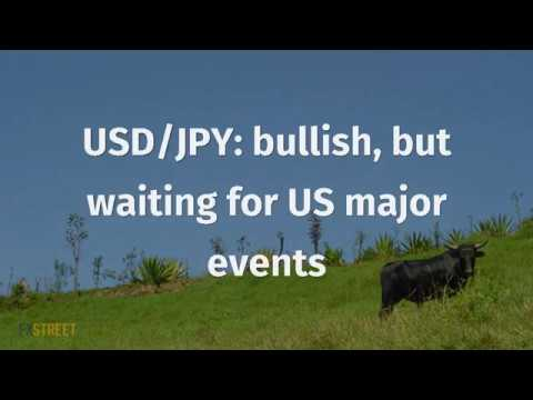 USD/JPY: bullish, but waiting for US major events