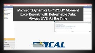 Microsoft Dynamics GP WOW Moments:  Excel Reports with Refreshable Data-Always LIVE, All the Time