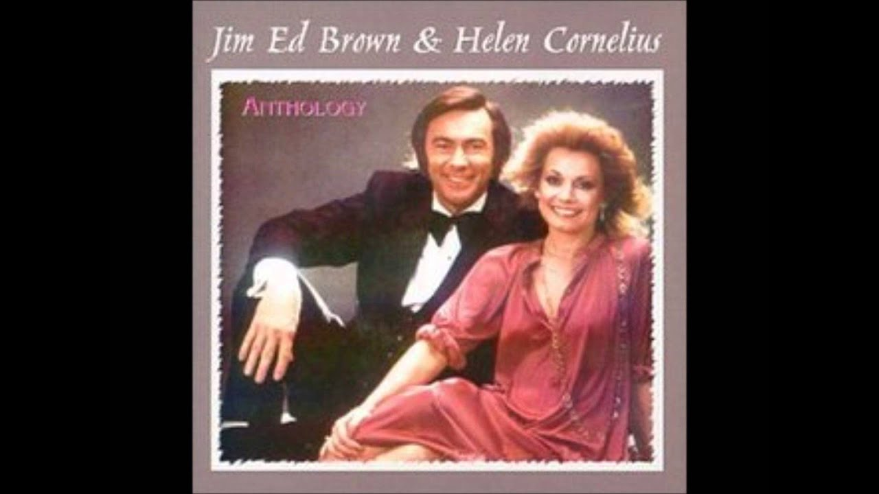 Jim Ed Brown Amp Helen Cornelius I Dont Want To Have To