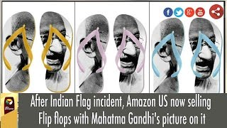 After Indian Flag incident, Amazon US now selling Flip flops with Mahatma Gandhi's picture on it