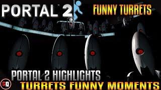 Portal 2 - Turrets Funny Moments