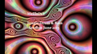 MeThOxY - June 2015 Jungle Drum & Bass Dj-Set