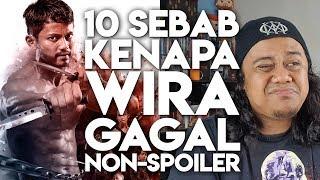 10 SEBAB KENAPA WIRA GAGAL | Non-Spoiler Movie Review