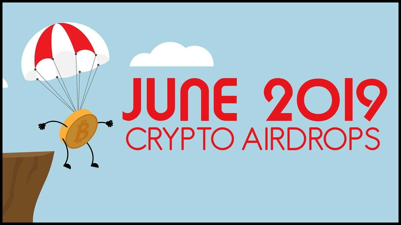 Best Crypto Airdrops (June 2019)