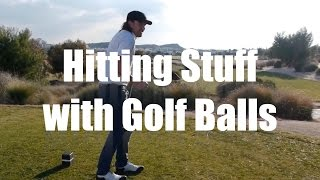 Hitting Stuff With Golf Balls