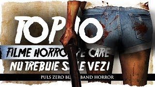 TOP 10 FILME HORROR PE CARE NU TREBUIE SA LE VEZI