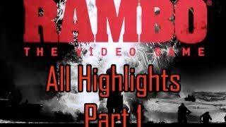 Rambo: The Video Game - Part 1 (All Highlights)