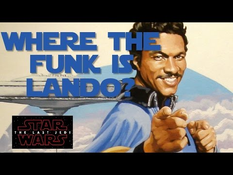 Where the Funk is Lando?  Why he MUST be in The Last Jedi.