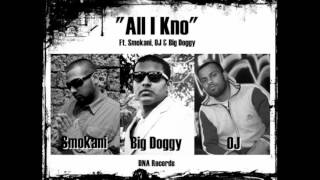 OJ Ft. Smokani & Big Doggy - All I Kno