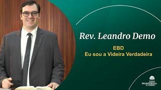 """Série """"Eu Sou"""" - """"Eu sou a Videira Verdadeira"""" João 15.1-11 - Rev. Leandro"""