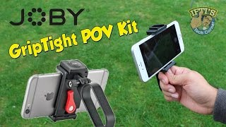 Joby GripTight POV Kit for Smartphones / iPhone / Samsung : REVIEW