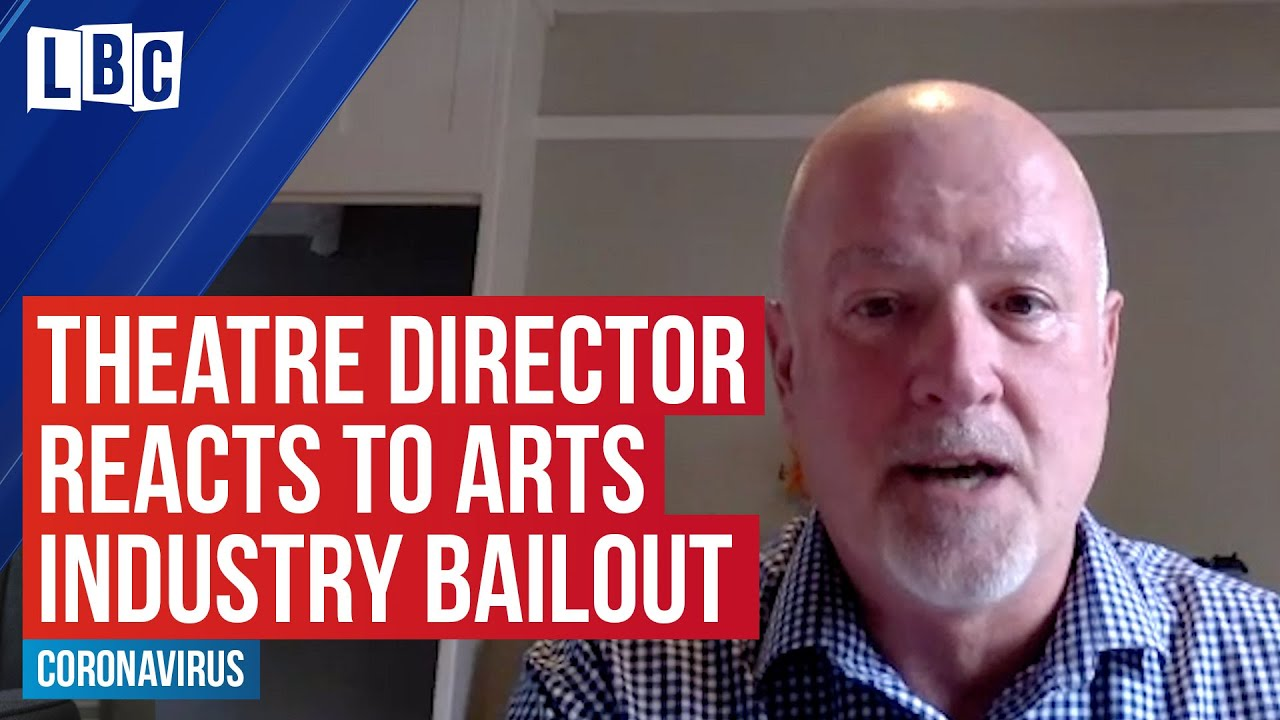 Theatre Director reacts to £1.57 billion rescue package | LBC