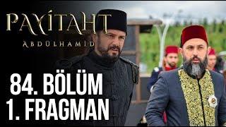 Payitaht Abdülhamid 84 Bölüm 1. Tanıtım!
