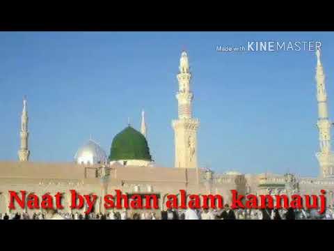 Allah hu allah hu allah (Naat by shan alam kannauj (U.P.)