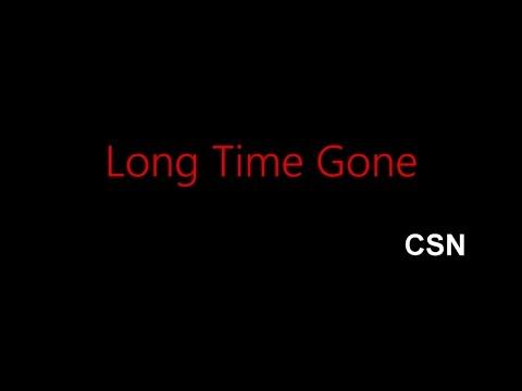 Long Time Gone - CSN ( lyrics )